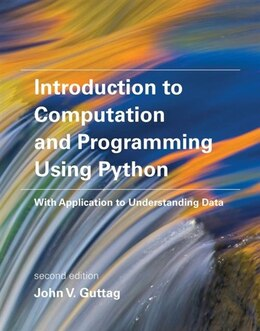 Book Introduction To Computation And Programming Using Python: With Application To Understanding Data by John V. Guttag