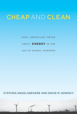 Book Cheap And Clean: How Americans Think About Energy In The Age Of Global Warming by Stephen Ansolabehere