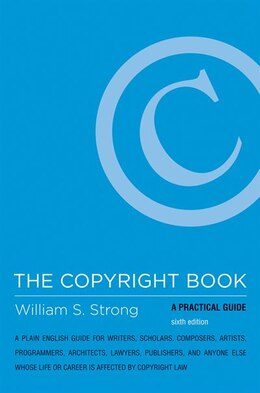 Book The Copyright Book: A Practical Guide by William S. Strong