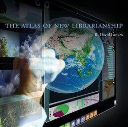 Book The Atlas Of New Librarianship by R. David Lankes