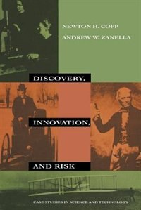 Book Discovery, Innovation, and Risk: Case Studies in Science and Technology by Newton H. Copp