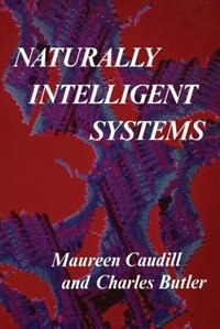 Book Naturally Intelligent Systems by Maureen Caudill