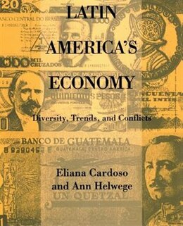 Book Latin America's Economy: Diversity, Trends, and Conflicts by Eliana Cardoso