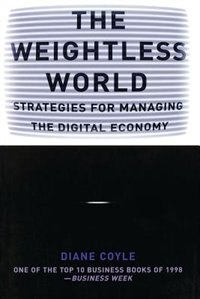 Book The Weightless World: Strategies for Managing the Digital Economy by Diane Coyle