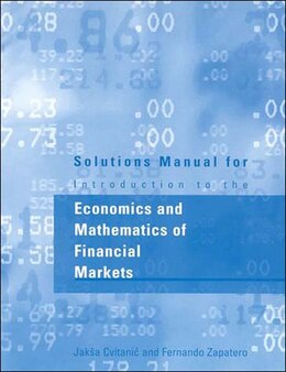 Book Solutions Manual For Introduction To The Economics And Mathematics Of Financial Markets by Jaksa Cvitanic