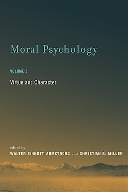 Book Moral Psychology: Virtue And Character by Walter Sinnott-armstrong