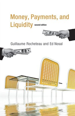 Book Money, Payments, And Liquidity by Guillaume Rocheteau