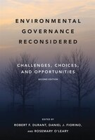 Book Environmental Governance Reconsidered: Challenges, Choices, And Opportunities by Robert F. Durant