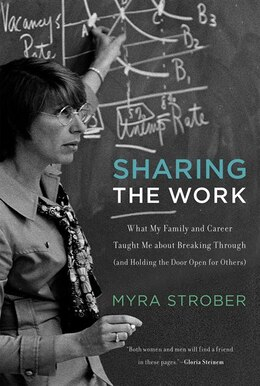 Book Sharing The Work: What My Family And Career Taught Me About Breaking Through (and Holding The Door… by Myra Strober