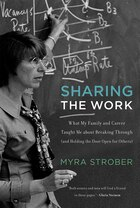 Sharing The Work: What My Family And Career Taught Me About Breaking Through (and Holding The Door…