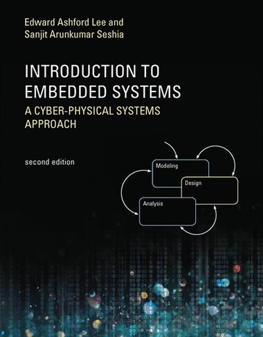 Introduction To Embedded Systems: A Cyber-physical Systems Approach de Edward Ashford Lee