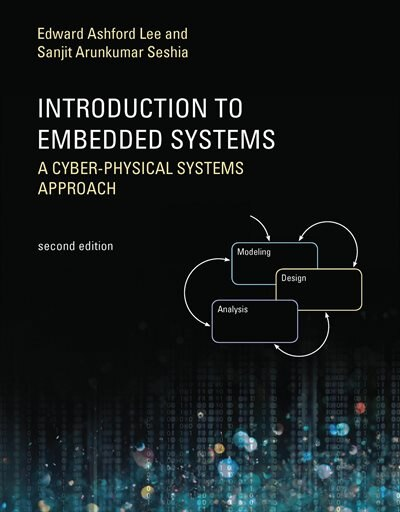 Introduction To Embedded Systems, Second Edition: A Cyber-physical Systems Approach by Edward Ashford Lee