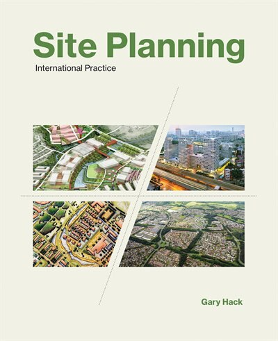 Site Planning: International Practice by Gary Hack