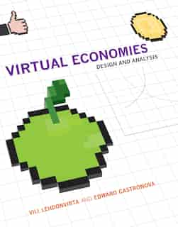 Virtual Economies: Design And Analysis by Vili Lehdonvirta