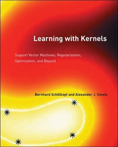 Learning With Kernels: Support Vector Machines, Regularization, Optimization, And Beyond by Bernhard Scholkopf
