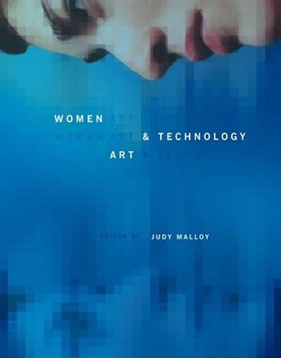 Women, Art, And Technology by Judy Malloy