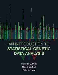 An Introduction To Statistical Genetic Data Analysis by Melinda C. Mills