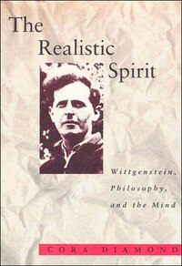 The Realistic Spirit: Wittgenstein, Philosophy, and the Mind
