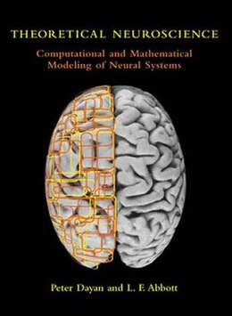 Book Theoretical Neuroscience: Computational and Mathematical Modeling of Neural Systems by Peter Dayan