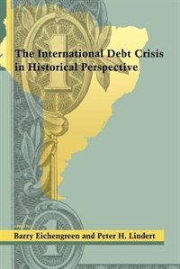 Book The International Debt Crisis in Historical Perspective by Barry Eichengreen