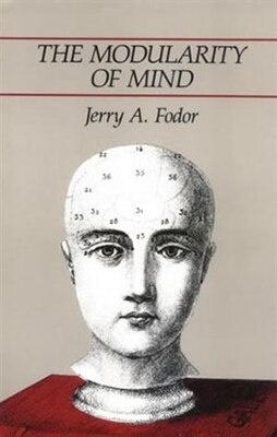 Book The Modularity Of Mind by Jerry A. Fodor