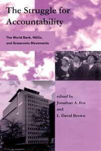 Book The Struggle for Accountability: The World Bank, NGOs, and Grassroots Movements by Jonathan A. Fox