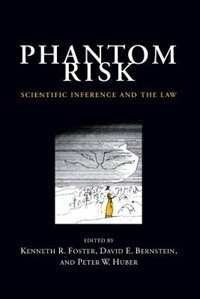 Book Phantom Risk: Scientific Inference and the Law by Kenneth R. Foster