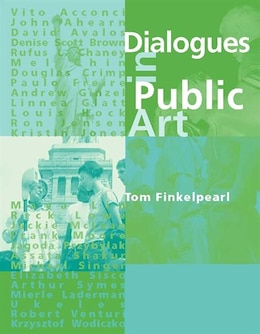 Book Dialogues In Public Art by Tom Finkelpearl