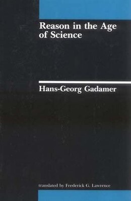 Book Reason in the Age of Science by Hans-georg Gadamer