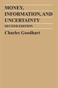 Book Money, Information and Uncertainty: 2nd Edition by Charles Goodhart