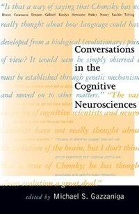 Book Conversations In The Cognitive Neurosciences by Michael S. Gazzaniga