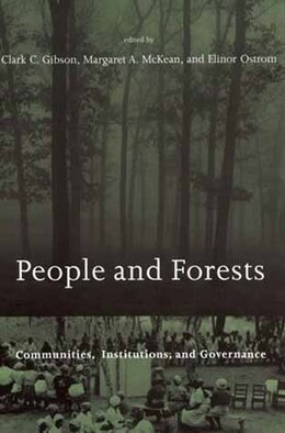 Book People and Forests: Communities, Institutions, and Governance by Clark C. Gibson
