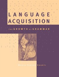 Language Acquisition: The Growth of Grammar