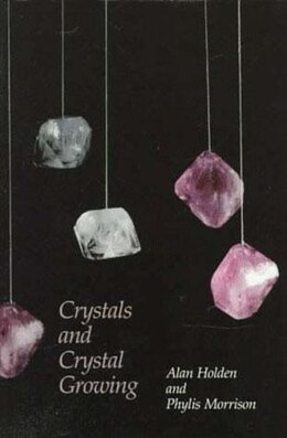 Book Crystals and Crystal Growing by Alan Holden