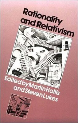 Book Rationality and Relativism by Martin Hollis