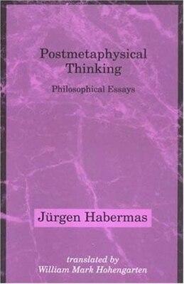 Book Postmetaphysical Thinking: Philosophical Essays by Jürgen Habermas