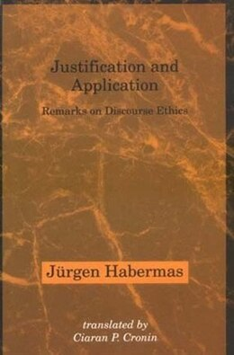 Book Justification and Application: Remarks on Discourse Ethics by Jürgen Habermas