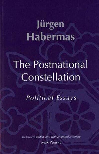 The Postnational Constellation: Political Essays by Jurgen Habermas
