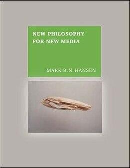 Book New Philosophy For New Media by Mark B. N. Hansen