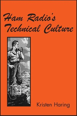 Book Ham Radio's Technical Culture by Kristen Haring