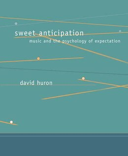 Book Sweet Anticipation: Music and the Psychology of Expectation by David Huron