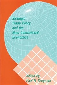 Book Strategic Trade Policy and the New International Economics by Paul Krugman