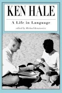 Book Ken Hale: A Life in Language by Michael Kenstowicz