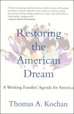 Book Restoring the American Dream: A Working Families' Agenda for America by Thomas A. Kochan