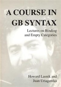 A Course in GB Syntax: Lectures on Binding and Empty Categories