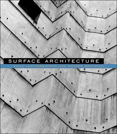 Surface Architecture by David Leatherbarrow
