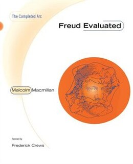 Book Freud Evaluated: The Completed Arc by Malcolm Macmillan