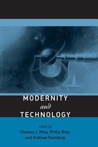 Book Modernity And Technology by Thomas J. Misa