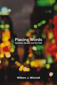 Placing Words: Symbols, Space, and the City