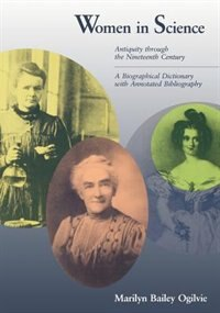 Book Women in Science: Antiquity Through The Nineteenth Century: A Biographical Dictionary With… by Marilyn Bailey Ogilvie